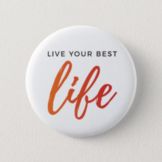 Live Your Best Life Style 2 2 Inch Round Button