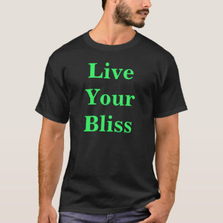 Live Your Bliss T-Shirt