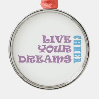 Live Your Cheer Dreams Silver-Colored Round Ornament