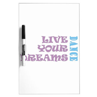 Live Your Dance Dreams Dry Erase White Board