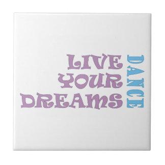 Live Your Dance Dreams Ceramic Tiles