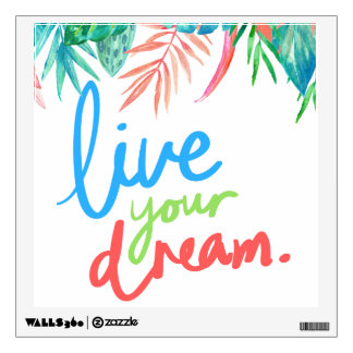 Live Your Dream Tropical Leaves Wall Decall Wall Decal