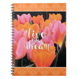 Live Your Dream Tulip Notebook