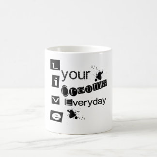 Live Your Dreams Everyday Coffee Mug