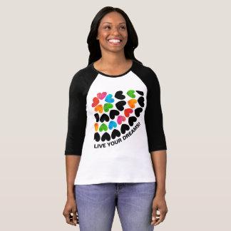 Live Your Dreams! T-Shirt