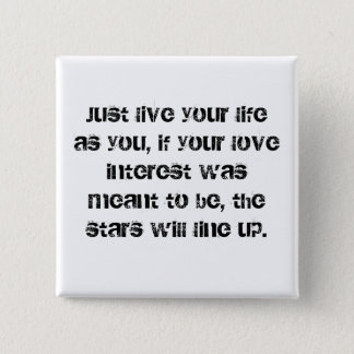 """Live Your Life"" Button"