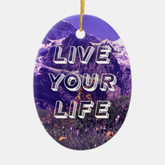 Live Your Life Ceramic Oval Ornament