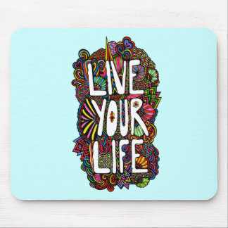 Live Your Life - Color Mouse Pad