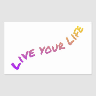 Live Your Life, colorful word art