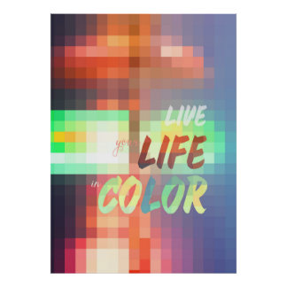 Live Your Life in Colour Mosaic Stained Glass Poster