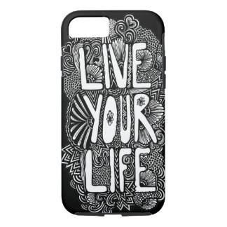 Live Your Life iPhone 7 Case