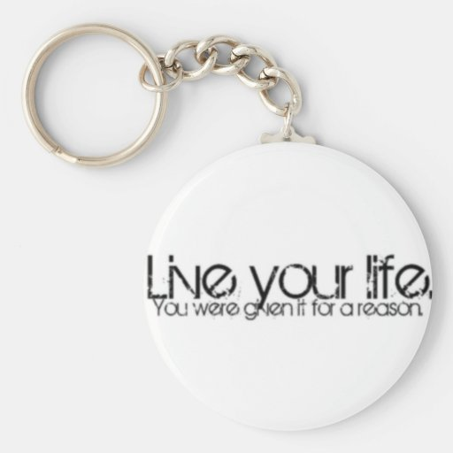 Live Your Life Keychain