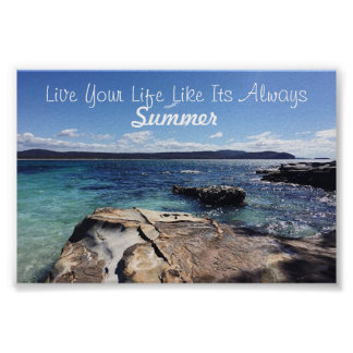 Live your life like its always summer poster