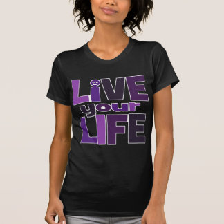 Live Your Life, Love Your Life Purple T Shirts