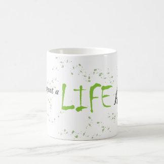 Live your Life Mugs