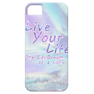 Live Your Life, One daydream at a time... Case For The iPhone 5