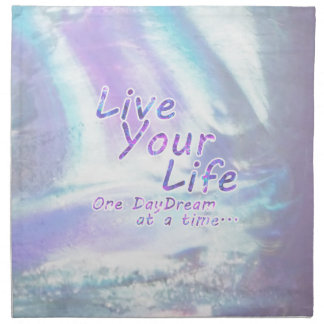 Live Your Life, One daydream at a time... Napkin