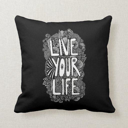 Live Your Life Throw Pillows