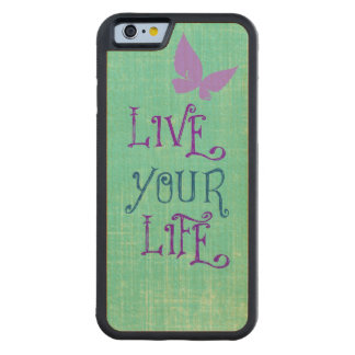 Live Your Life Quote Maple iPhone 6 Bumper Case