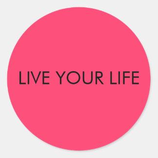 LIVE YOUR LIFE ROUND STICKER