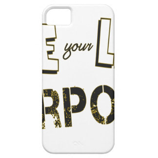 Live your Life with a Purpose iPhone 5 Case