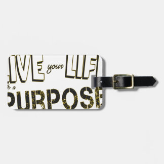 Live your Life with a Purpose Luggage Tag