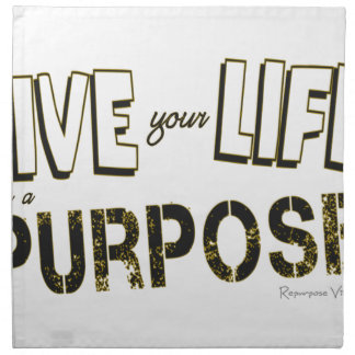 Live your Life with a Purpose Napkin