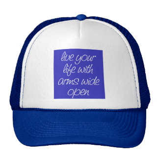 LIVE YOUR LIFE WITH ARMS WIDE OPEN MOTIVATIONAL QU MESH HATS