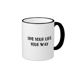 LIVE YOUR LIFE YOUR WAY RINGER MUG