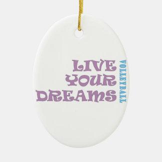 Live Your Volleyball Dreams Ceramic Ornament
