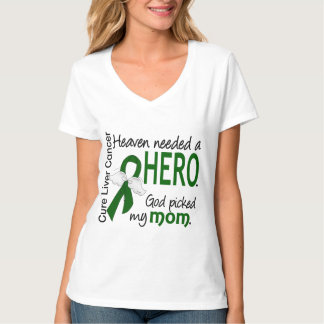 Liver Cancer Heaven Needed a Hero Mom T-Shirt