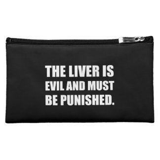 Liver Evil Must Be Punished Cosmetic Bag