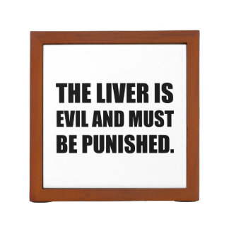 Liver Evil Must Be Punished Desk Organizer
