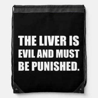 Liver Evil Must Be Punished Drawstring Bag