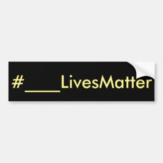 #____LivesMatter Bumper Sticker