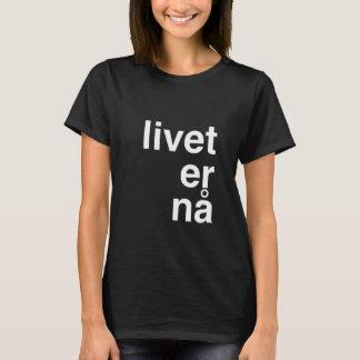 livet er nå T-Shirt