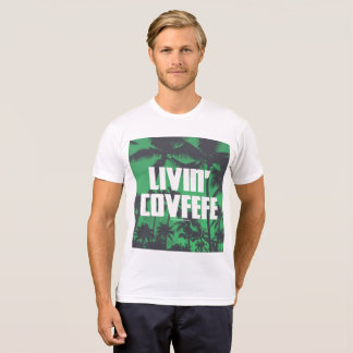 Livin' Covfefe T-Shirt
