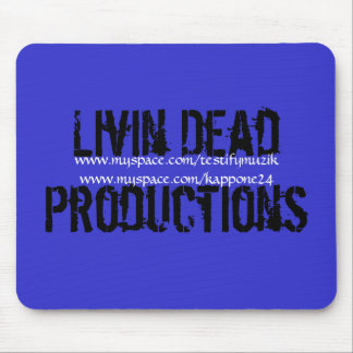 Livin Dead Productions, www.myspace.com/testify... Mouse Pad