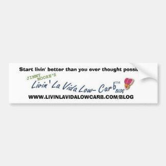 Livin' La Vida Low-Carb Blog Bumper Sticker