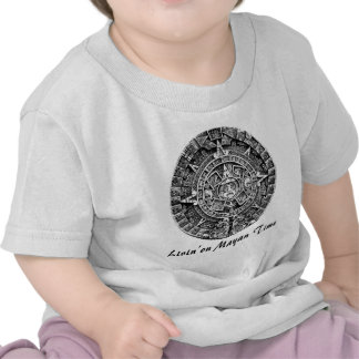Livin' on Mayan Time Shirt