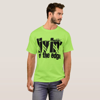Livin' on the Edge T-shirt