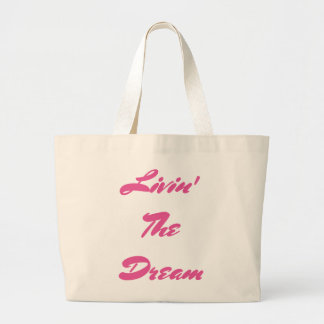 Livin' The Dream Large Tote Bag