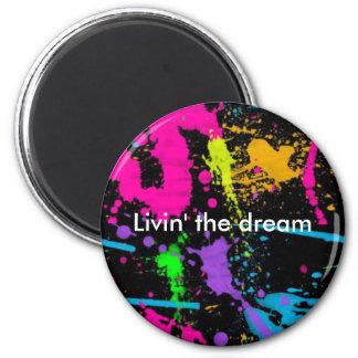 Livin' the dream magnet