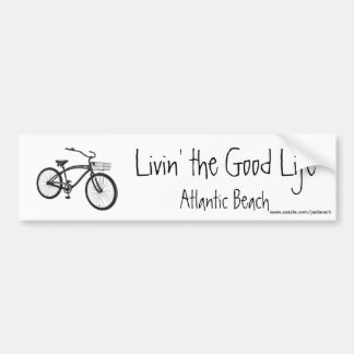 Livin' the Good Life, Cruiser, Atlantic Beach Bumper Sticker