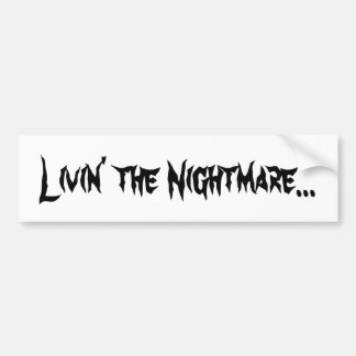 Livin' the Nightmare Bumper Sticker