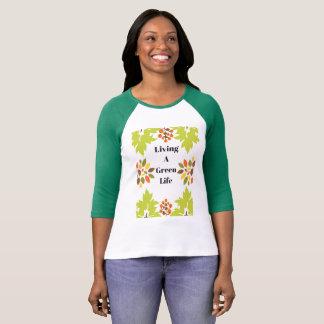 Living a green life T-Shirt