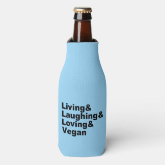 Living and Laughing and Loving and Vegan (blk) Bottle Cooler