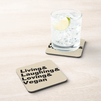 Living and Laughing and Loving and Vegan (blk) Coaster