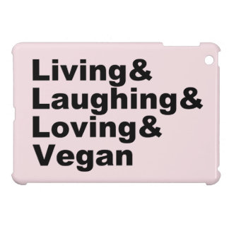 Living and Laughing and Loving and Vegan (blk) iPad Mini Case