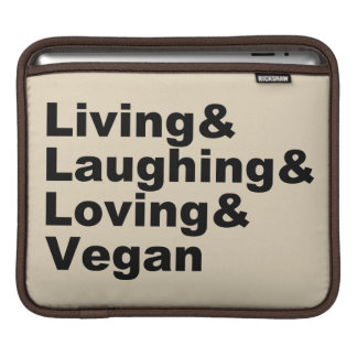 Living and Laughing and Loving and Vegan (blk) iPad Sleeve